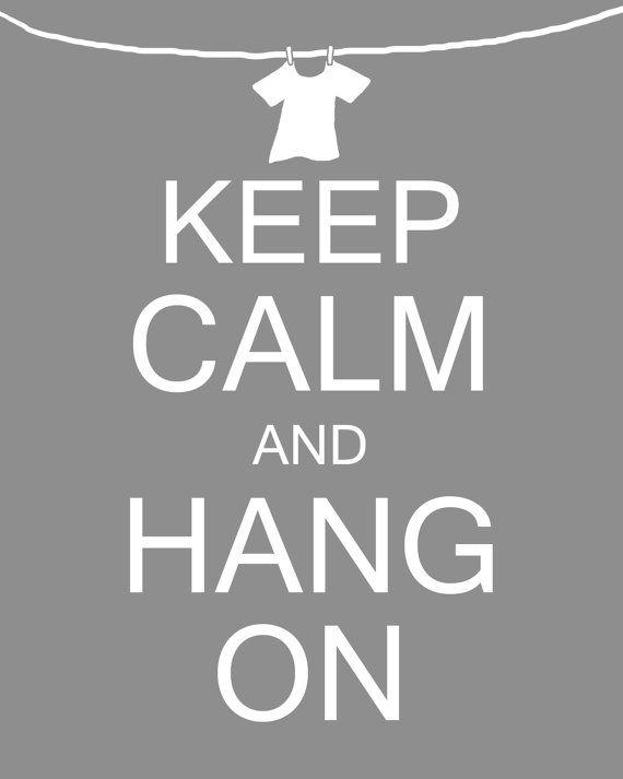 Keep Calm Hang On